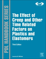 Cover image for The Effect of Creep and other Time Related Factors on Plastics and Elastomers