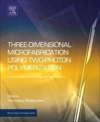 Three-Dimensional Microfabrication Using Two-Photon Polymerization - 1st Edition - ISBN: 9780323353212, 9780323354059