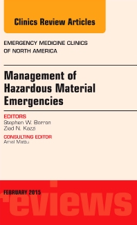 Management of Hazardous Material Emergencies, An Issue of Emergency Medicine Clinics of North America - 1st Edition - ISBN: 9780323354370, 9780323354554