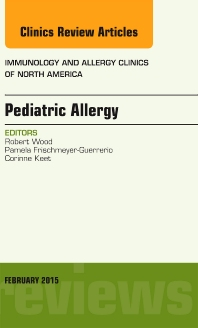 Cover image for Pediatric Allergy, An Issue of Immunology and Allergy Clinics of North America