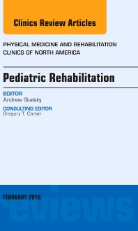 Cover image for Pediatric Rehabilitation, An Issue of Physical Medicine and Rehabilitation Clinics of North America