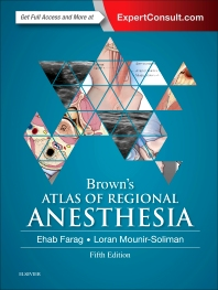 Brown's Atlas of Regional Anesthesia, 5th Edition,Ehab Farag,Loran Mounir-Soliman,ISBN9780323354905