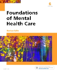 Foundations of Mental Health Care, 6th Edition,Michelle Morrison-Valfre,ISBN9780323354929