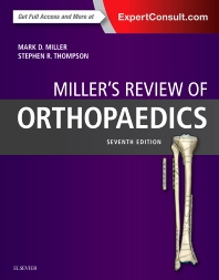 Miller's Review of Orthopaedics, 7th Edition,Mark Miller,Stephen Thompson,ISBN9780323355179