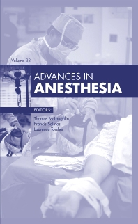 Advances in Anesthesia, 2015 - 1st Edition - ISBN: 9780323356053, 9780323356046