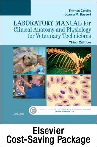Clinical Anatomy and Physiology for Veterinary Technicians - Text and Laboratory Manual Package - 3rd Edition - ISBN: 9780323356213