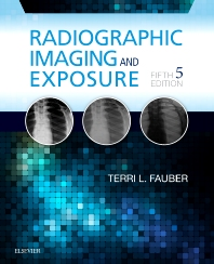 Radiographic Imaging and Exposure - 5th Edition - ISBN: 9780323356244, 9780323443593