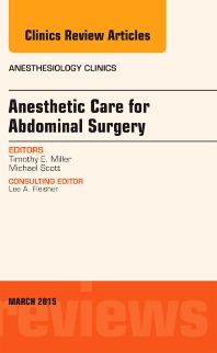 Cover image for Anesthetic Care for Abdominal Surgery, An Issue of Anesthesiology Clinics