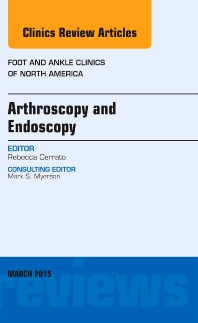 Cover image for Arthroscopy and Endoscopy, An issue of Foot and Ankle Clinics of North America
