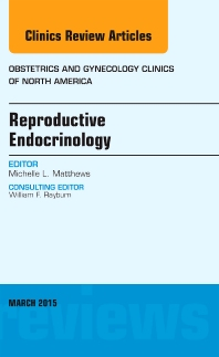 Cover image for Reproductive Endocrinology, An Issue of Obstetrics and Gynecology Clinics