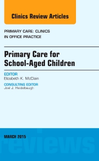 Cover image for Primary Care for School-Aged Children, An Issue of Primary Care: Clinics in Office Practice