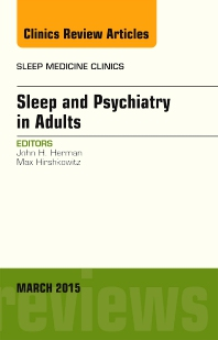 Cover image for Sleep and Psychiatry in Adults, An Issue of Sleep Medicine Clinics