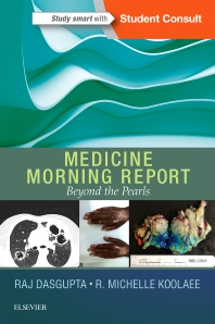Medicine Morning Report: Beyond the Pearls - 1st Edition - ISBN: 9780323358095, 9780323391948