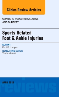 Cover image for Sports Related Foot & Ankle Injuries, An Issue of Clinics in Podiatric Medicine and Surgery