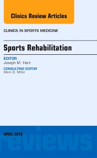 Cover image for Sports Rehabilitation, An Issue of Clinics in Sports Medicine