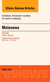 Cover image for Melanoma, An Issue of Surgical Oncology Clinics of North America