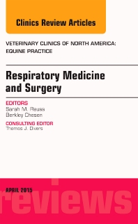Cover image for Respiratory Medicine and Surgery, An Issue of Veterinary Clinics of North America: Equine Practice