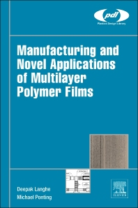 Cover image for Manufacturing and Novel Applications of Multilayer Polymer Films