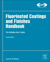 Fluorinated Coatings and Finishes Handbook, 2nd Edition,Laurence McKeen,ISBN9780323371261