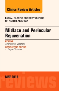 Cover image for Midface and Periocular Rejuvenation, An Issue of Facial Plastic Surgery Clinics of North America