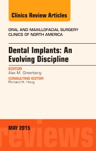 Cover image for Dental Implants: An Evolving Discipline, An Issue of Oral and Maxillofacial Clinics of North America