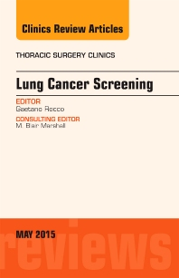 Cover image for Lung Cancer Screening, An Issue of Thoracic Surgery Clinics