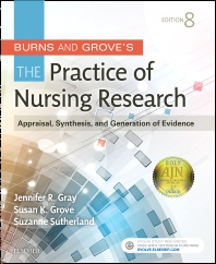 Burns and Grove's The Practice of Nursing Research - 8th Edition - ISBN: 9780323377584, 9780323377607