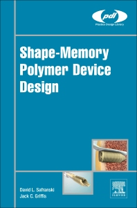 Shape-Memory Polymer Device Design - 1st Edition - ISBN: 9780323377973, 9780323378086