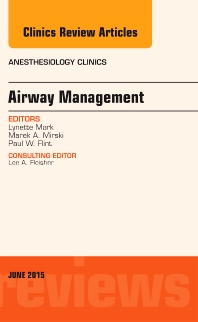 Airway Management, An Issue of Anesthesiology Clinics - 1st Edition - ISBN: 9780323388764, 9780323388771