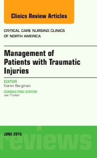 Cover image for Management of Patients with Traumatic Injuries, An Issue of Critical Nursing Clinics
