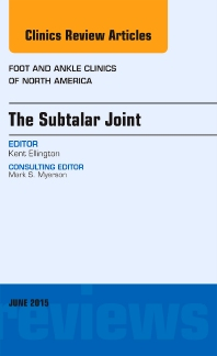 Cover image for The Subtalar Joint, An issue of Foot and Ankle Clinics of North America