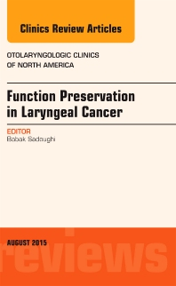 Cover image for Function Preservation in Laryngeal Cancer, An Issue of Otolaryngologic Clinics of North America
