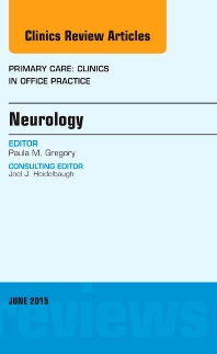 Cover image for Neurology, An Issue of Primary Care: Clinics in Office Practice