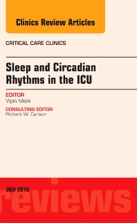 Cover image for Sleep and Circadian Rhythms in the ICU, An Issue of Critical Care Clinics