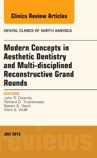 Cover image for Modern Concepts in Aesthetic Dentistry and Multi-disciplined Reconstructive Grand Rounds, An Issue of Dental Clinics of North America