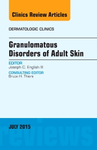 Cover image for Granulomatous Disorders of Adult Skin, An Issue of Dermatologic Clinics