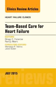 Team-Based Care for Heart Failure, An Issue of Heart Failure Clinics - 1st Edition - ISBN: 9780323391009, 9780323391016