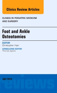 Foot and Ankle Osteotomies, An Issue of Clinics in Podiatric Medicine and Surgery - 1st Edition - ISBN: 9780323391153, 9780323391160