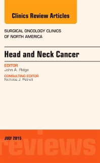 Cover image for Head and Neck Cancer, An Issue of Surgical Oncology Clinics of North America