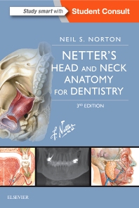 Netter's Head and Neck Anatomy for Dentistry - 3rd Edition - ISBN: 9780323392280, 9780323462105