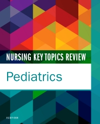 Nursing Key Topics Review: Pediatrics - 1st Edition - ISBN: 9780323392457, 9780323449298