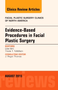 Evidence-Based Procedures in Facial Plastic Surgery, An Issue of Facial Plastic Surgery Clinics of North America - 1st Edition - ISBN: 9780323393324, 9780323393331