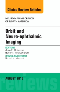 Cover image for Orbit and Neuro-ophthalmic Imaging, An Issue of Neuroimaging Clinics