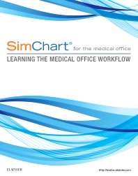 SimChart for the Medical Office: Learning the Medical Office Workflow - 1st Edition - ISBN: 9780323394239, 9780323393980
