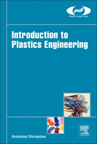 Cover image for Introduction to Plastics Engineering