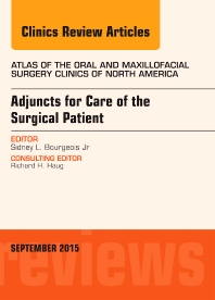 Cover image for Adjuncts for Care of the Surgical Patient, An Issue of Atlas of the Oral & Maxillofacial Surgery Clinics