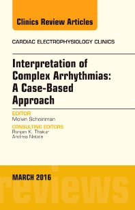 Cover image for Interpretation of Complex Arrhythmias: A Case-Based Approach, An Issue of Cardiac Electrophysiology Clinics