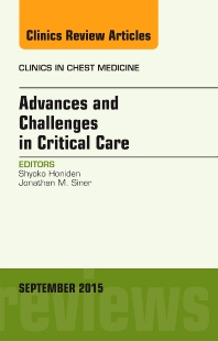 Cover image for Advances and Challenges in Critical Care, An Issue of Clinics in Chest Medicine