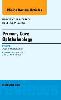 Cover image for Primary Care Ophthalmology, An Issue of Primary Care: Clinics in Office Practice