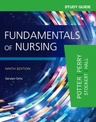 Study Guide for Fundamentals of Nursing - 9th Edition - ISBN: 9780323396448, 9780323396417